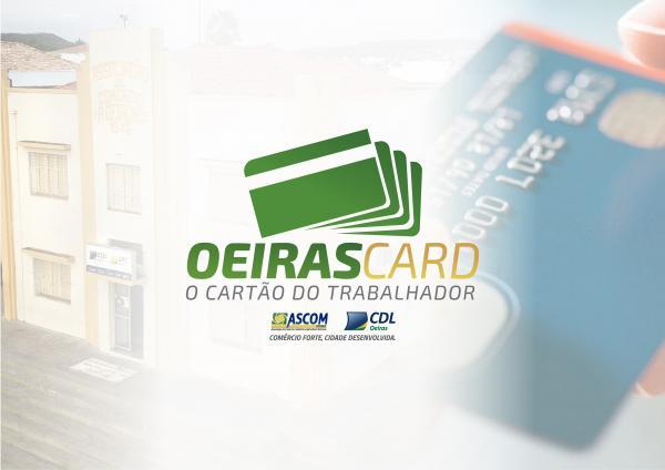 OeirasCARD: O cartão da CDL já movimentou mais de R$ 280.000,00 na economia local.